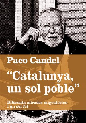 Paco Candel. Catalunya, un sol poble